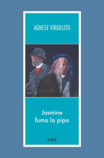 Jasmine fuma la pipa - Agnese Virgillito | Rochesterscifianimecon.com