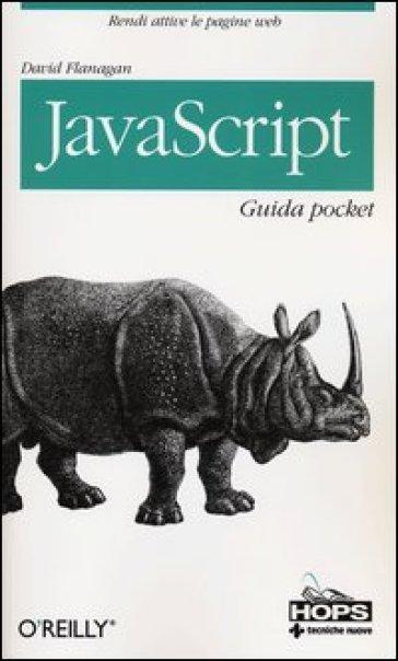 JavaScript. Guida pocket - David Flanagan  
