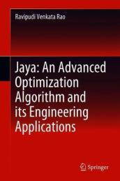 Jaya: An Advanced Optimization Algorithm and its Engineering Applications