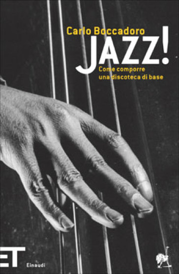 Jazz! Come comporre una discoteca di base