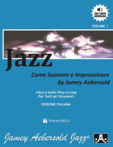 Jazz. Come suonare e improvvisare. Con CD Audio - Jamey Aebersold   Rochesterscifianimecon.com