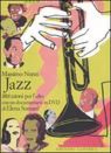 Jazz. Istruzioni per l'uso. Con DVD - Massimo Nunzi   Thecosgala.com