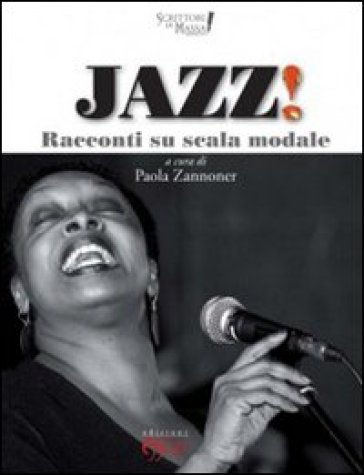 Jazz! Racconti su scala modale - Paola Zannoner |