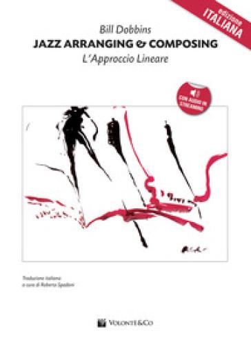 Jazz arranging and composing. Con CD Audio - Bill Dobbins |