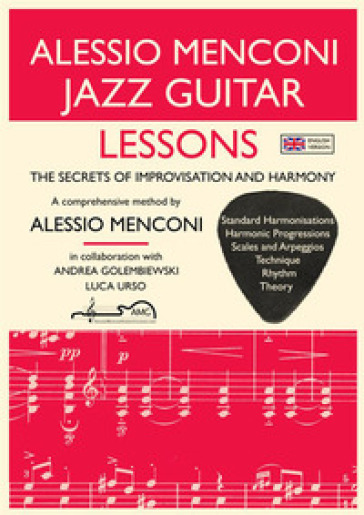 Jazz guitar lessons. The secrets of improvisation and harmony - Alessio Menconi |