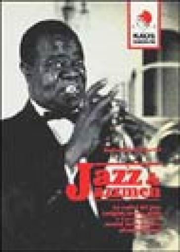 Jazz e jazzmen. Le radici e i protagonisti della musica afro-americana - Antonio Lodetti   Rochesterscifianimecon.com