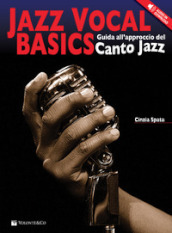 Jazz vocal basics. Guida all approccio del canto jazz. Con CD Audio