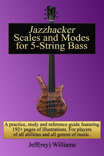 Jazzhacker Scales and Modes for 5-String Bass