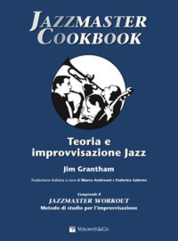 Jazzmaster cookbook. Teoria e improvvisazione jazz - Jim Grantham   Thecosgala.com