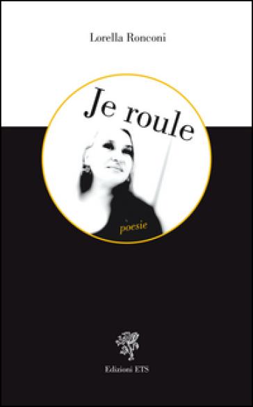 Je roule - Lorella Ronconi pdf epub