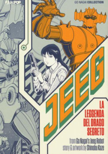 Jeeg. La leggenda del drago segreto - Go Nagai |
