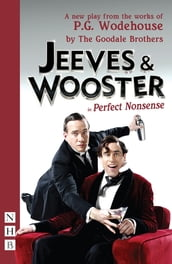 Jeeves & Wooster in  Perfect Nonsense  (NHB Modern Plays)