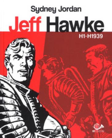 Jeff Hawke H1 - H1939. 1: H1 - H1939 - Sydney Jordan | Rochesterscifianimecon.com