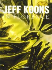 Jeff Koons in Florence - Fields:anno pubblicazione:2017;autore:;editore:Forma Edizioni