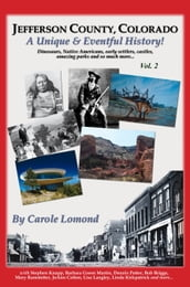 Jefferson County, Colorado: A Unique & Eventful History - Vol.2
