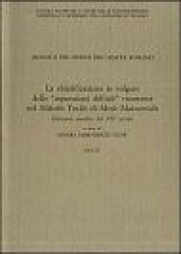 Jehudàh ben Moshèh ben Danièl Romano. La chiarificazione in volgare delle «Espressioni difficili» ricorrenti nel Misnèh Toràh di Mosè Maimonide - Sandra Debenedetti Stow |