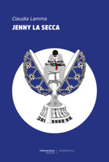 Jenny la secca - Claudia Lamma  