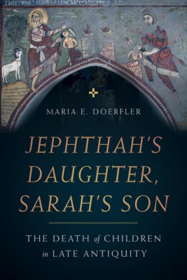 Jephthah's Daughter, Sarah's Son