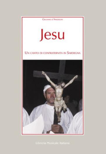 Jesu. Un canto di confraternita in Sardegna