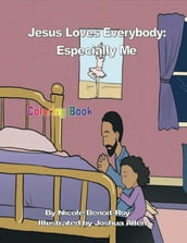Jesus Loves Everybody: Especially Me (Coloring Book)