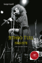 Jethro Tull 1968-1978. The golden years