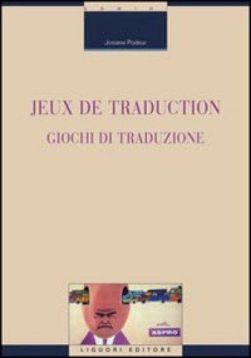 Jeux de traduction-Giochi di traduzione. Ediz. bilingue - Josiane Podeur |