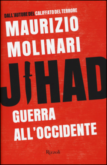 Jihad. Guerra all'Occidente