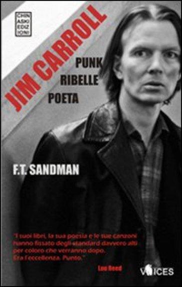 Jim Carroll. Poeta, punk, ribelle - SANDMAN FT  