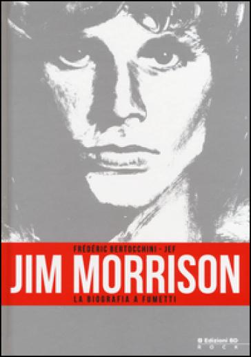 Jim Morrison. La biografia a fumetti - Frédéric Bertocchini pdf epub