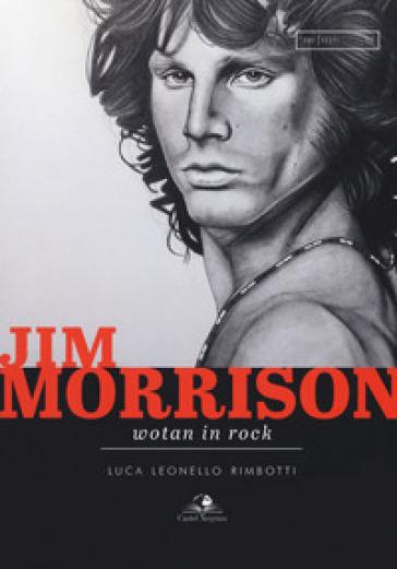 Jim Morrison wotan in rock - Luca Leonello Rimbotti |