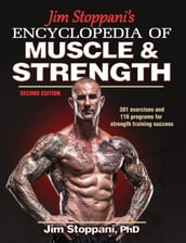 Jim Stoppani s Encyclopedia of Muscle & Strength 2nd Edition