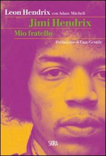 Jimi Hendrix. Mio fratello - Leon Hendrix | Thecosgala.com