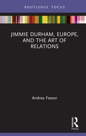 Jimmie Durham, Europe, and the Art of Relations