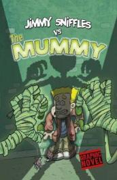 Jimmy Sniffles vs the Mummy