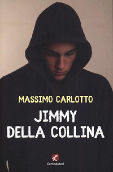 Jimmy della Collina - Massimo Carlotto |