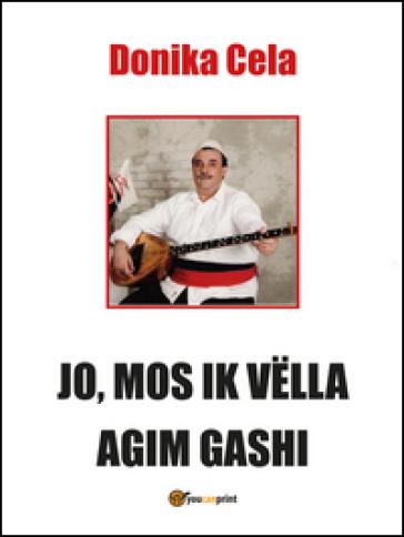 Jo, mos ik vella agim gashi - Donika Cela | Kritjur.org