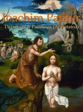 Joachim Patinir: Drawings & Paintings (Annotated)