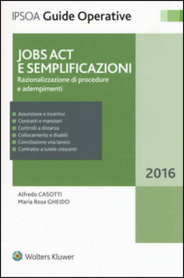 Jobs Act e semplificazioni. Razionalizzazione di procedure e adempimenti. Con aggiornamento online - Alfredo Casotti  