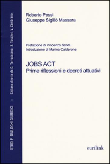 Jobs act. Prime riflessioni e decreti attuativi - Roberto Pessi | Rochesterscifianimecon.com