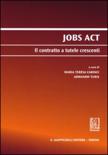 Jobs act. Il contratto a tutele crescenti - M. T. Carinci |