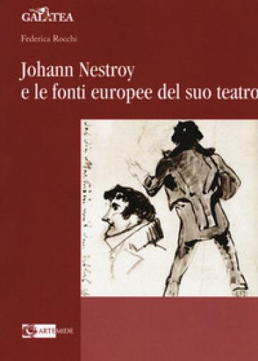 Johann Nestroy e le fonti europee del suo teatro - Federica Rocchi | Thecosgala.com