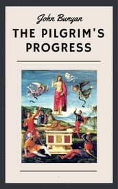John Bunyan: The Pilgrim s Progress (English Edition)
