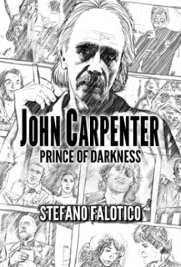 John Carpenter. Prince of darkness - Stefano Falotico |