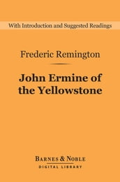John Ermine of the Yellowstone (Barnes & Noble Digital Library)
