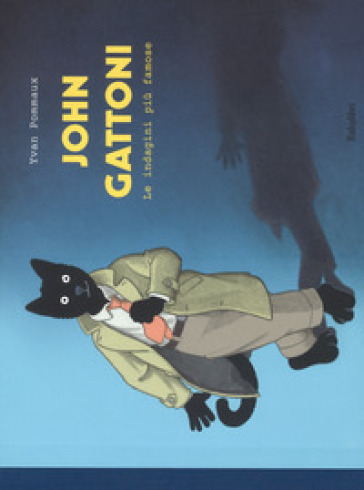 John Gattoni. Le indagini più famose. Ediz. a colori - Yvan Pommaux  
