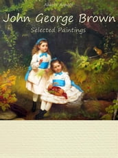 John George Brown: Selected Paintings (Colour Plates)