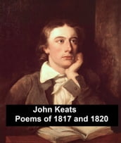 John Keats: Poems of 1817 and 1820, plus Endymion