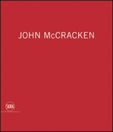 John McCracken. Ediz. illustrata