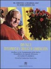 John Paul II. Development of a Theology of Communication