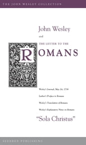 John Wesley and the Letter to the Romans